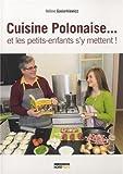 Cuisine polonaise et les petits-enfants s'y mettent !