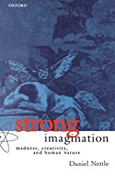 Strong Imagination: Madness, Creativity, and Human Nature by Daniel Nettle (2002-03-07)