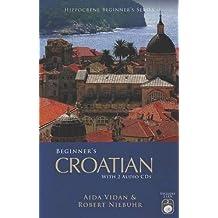 Beginner's Croatian [With 2 CDs] (Hippocrene Beginner's)