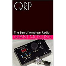 QRP: The Zen of Amateur Radio (English Edition)