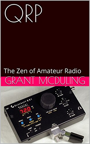 QRP: The Zen of Amateur Radio (English Edition)