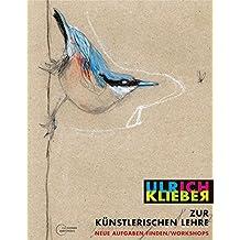 Zur künstlerischen Lehre: Neue Aufgaben finden / Workshops