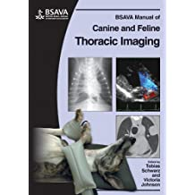 BSAVA Manual of Canine and Feline Thoracic Imaging (BSAVA - British Small Animal Veterinary Association)