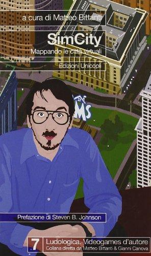 SimCity. Mappando le città virtuali (Ludologica)