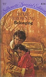 Belonging (Silhouette Special Edition) by Dixie Browning (1987-09-01)