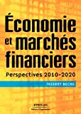 Economie et marchés financiers: Perspectives 2010-2020 (Bourse) (French Edition)