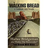 The Walking Bread: The Bread Will Rise!