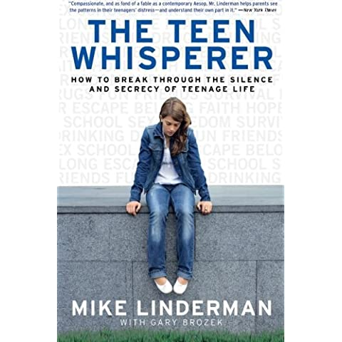 The Teen Whisperer: How to Break through the Silence and Secrecy of Teenage Life: How to Break Through the Silence and Secrecy That Defines Teenage Life by Mike Linderman