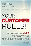 Your Customer Rules!: Delivering the Me2B Experiences That Today's Customers Demand (English Edition)...