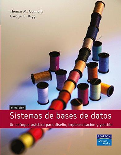 Sistemas de bases de datos: Un enfoque práctico para diseño, implementación y gestión por Carolyn Begg