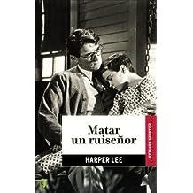 Matar un ruisenor (Spanish Edition) by Harper Lee (2007-02-01)