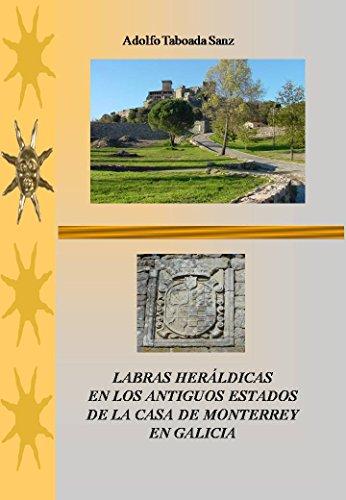 LABRAS HERÁLDICAS EN LOS ANTIGUOS ESTADOS DE LA CASA DE MONTERREY EN GALICIA