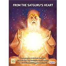 From the Satuguru's Heart: Messages given to Sadhaks during the Ninth 45 day Deep Meditation Practicum 2015 by His Holiness Shivkrupanand Swamiji (English Edition)