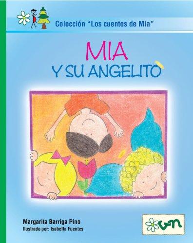 Mia y su angelito (Los cuentos de Mia nº 4) por Margarita Barriga Pino