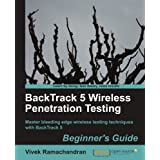 BackTrack 5 Wireless Penetration Testing Beginner's Guide