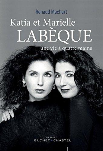 Katia et Marielle Labèque : Une vie à quatre mains