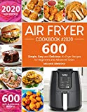 Air Fryer Cookbook #2020: Top 600 Simple, Easy and Delicious Air Fryer Recipes for Beginners and Advanced Users (English Edition)