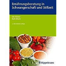 Ernährungsberatung in Schwangerschaft und Stillzeit (Edition Hebamme)