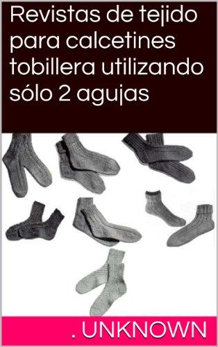Revistas de tejido para calcetines tobillera utilizando sólo 2 agujas