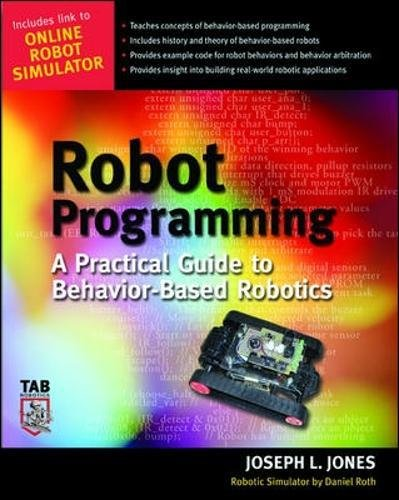 Robot Programming: A Practical Guide to Behavior-Based Robotics (Electronics)