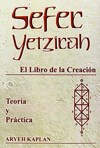Sefer Yetzirah: El Libro de la Creación en teoría y práctica por Aryeh Kaplan
