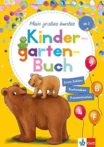 Klett Mein großes buntes Kindergarten-Buch: Erste Zahlen, Buchstaben, Konzentration: Kindergarten ab 3 Jahren