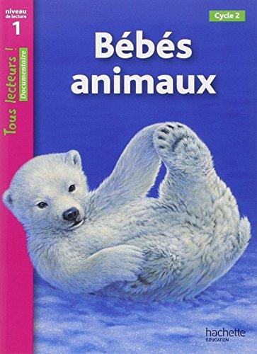 Bébés animaux : Niveau de lecture 1, C...