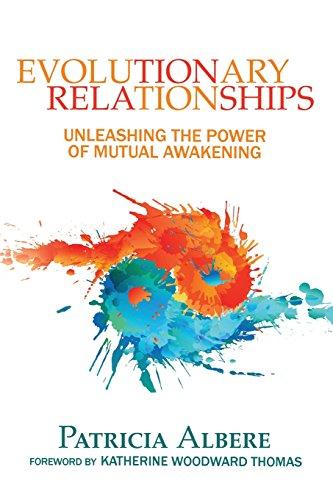 Evolutionary Relationships: Unleashing the Power of Mutual Awakening por Patricia Albere