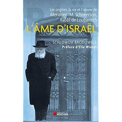L'âme d'Israël: Les origines, la vie et l'oeuvre de Menahem M. Schneerson, Rabbi de Loubavitch