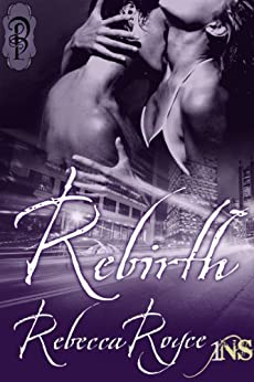 Rebirth (1Night Stand) by [Royce, Rebecca]