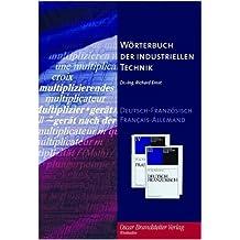 Wörterbuch der industriellen Technik. CD-ROM: Dictionnaire Général de la Technique industrielle. Deutsch-Französisch / Francais-Allemand