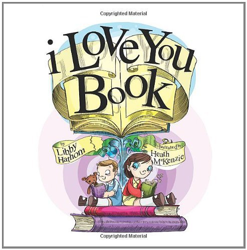I Love You Book by Libby Hathorn (2010-12-14)
