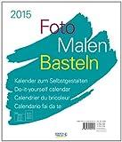 Foto-Malen-Basteln weiß 2015: Kalender zum Selbstgestalten