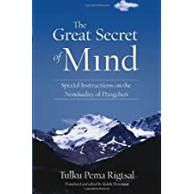 The Great Secret of Mind: Special Instructions on the Nonduality of Dzogchen