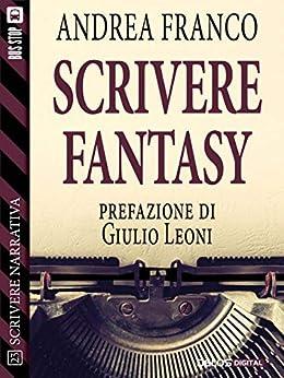 Scrivere Fantasy di [Andrea Franco]