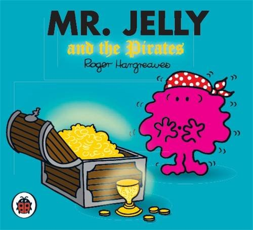 Mr Jelly and the Pirates by Roger Hargreaves