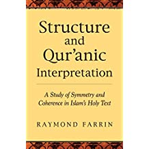 Structure and Qur'anic Interpretation: A Study of Symmetry and Coherence in Islam's Holy Text