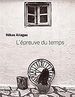 L'épreuve du temps de Nikos Aliagas