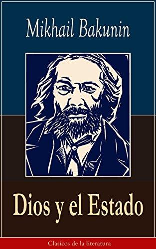 Dios y el Estado: Clásicos de la literatura por Mikhail Bakunin