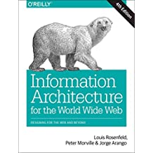 [(Information Architecture : Designing for the Web and Beyond)] [By (author) Louis Rosenfeld ] published on (October, 2015)
