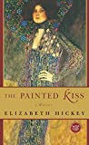 Front cover for the book The Painted Kiss: A Novel by Elizabeth Hickey
