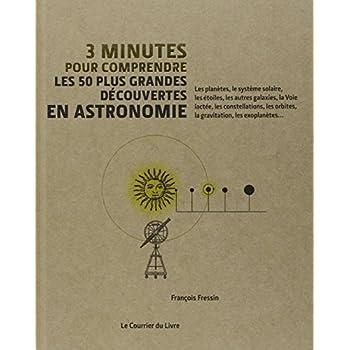 3 minutes pour comprendre les 50 plus grandes découvertes en astronomie