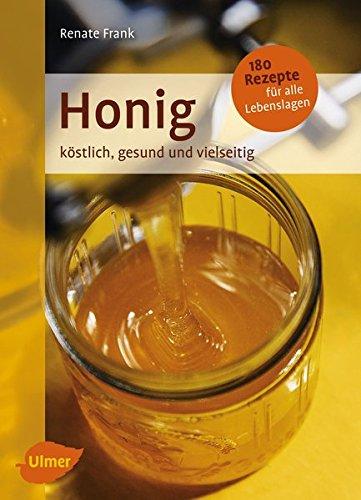 Buchcover Honig: Köstlich, gesund und vielseitig. Mit 180 Rezepten für alle Lebenslagen
