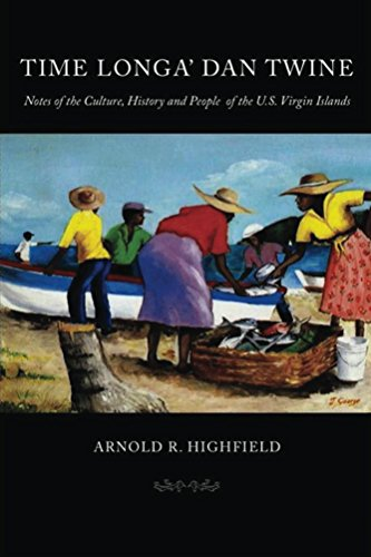 Time Longa' Dan Twine: Notes of the Culture, History and People of the U.S. Virgin Islands (English Edition)
