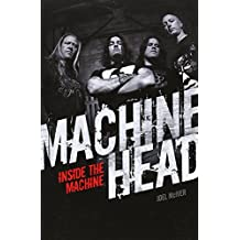 Machine Head: Inside the Machine by Joel McIver (15-Oct-2012) Paperback
