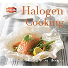 Halogen Cooking: Quick and Easy Recipes (Quick and Easy, Proven Recipes)