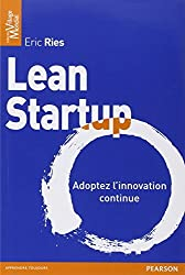 Lean Startup : Adoptez l'innovation continue by Eric Ries (2012-03-30)