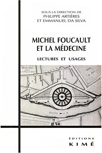MICHEL FOUCAULT ET LA MÉDECINE: Lectures et usages (Philosophie, épistémologie) par DA SILVA EMMANUEL