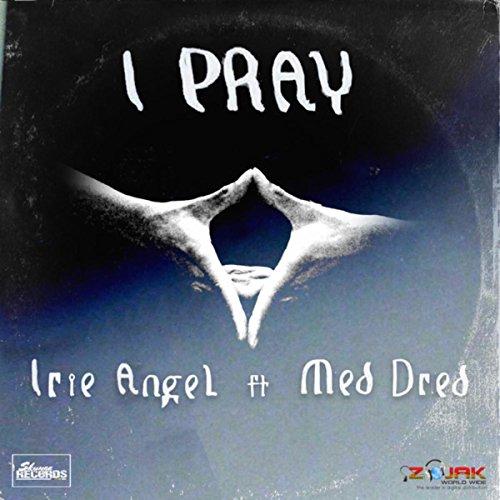 I Pray (Feat. Med Dred)