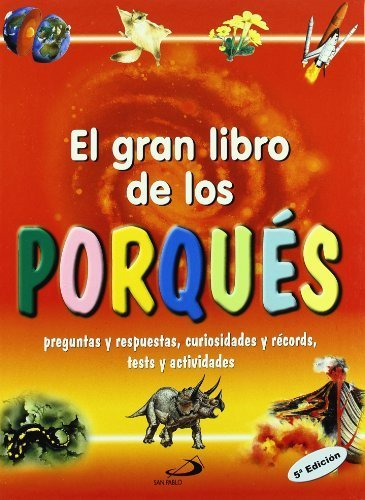 El gran libro de los porqués: Preguntas y respuestas, curiosidades y récords, tests y actividades (Grandes libros) de Aa.Vv. (2002) Tapa blanda